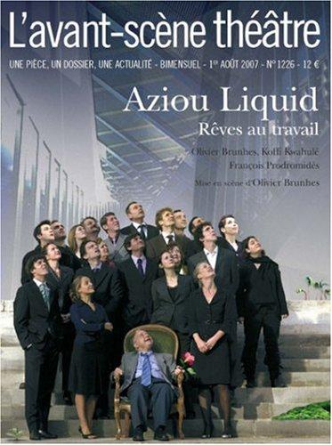 9782749810386: L'avant-scene theatre n° 1226 : Aziou liquid : Rêves au travail
