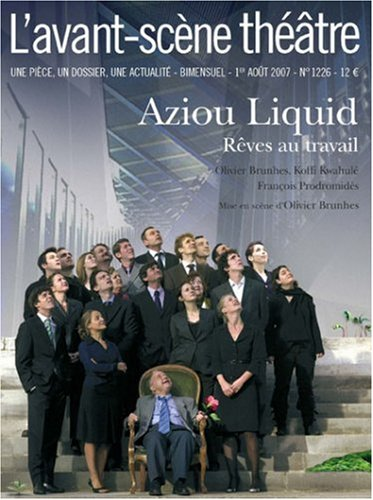 9782749810386: L'avant-scene theatre n� 1226 : Aziou liquid : R�ves au travail