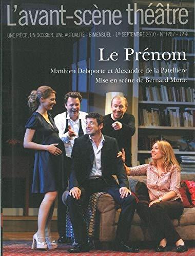 9782749811628: L'Avant-scène théâtre, N° 1287, 1er septemb : Le Prénom