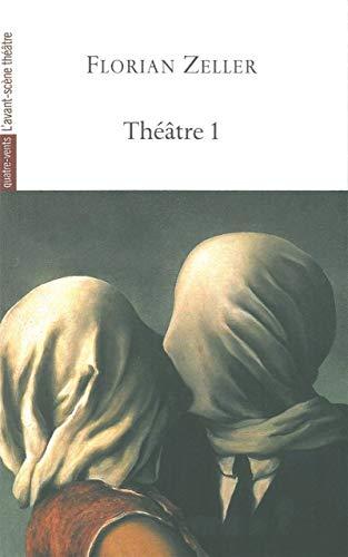 9782749812298: Théâtre : Volume 1, Le Manège, L'autre, Si tu mourais..., Elle t'attend, La Vérité, La Mère, Le Père (Quatre-Vents Contemporain)