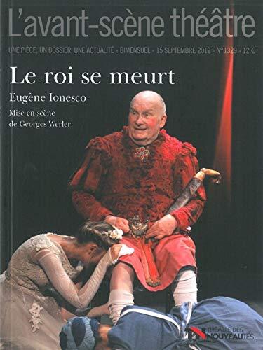 9782749812342: L'Avant-Scène théâtre, N° 1329, 15 septembr : Le roi se meurt