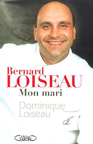 9782749900148: Bernard Loiseau, mon mari