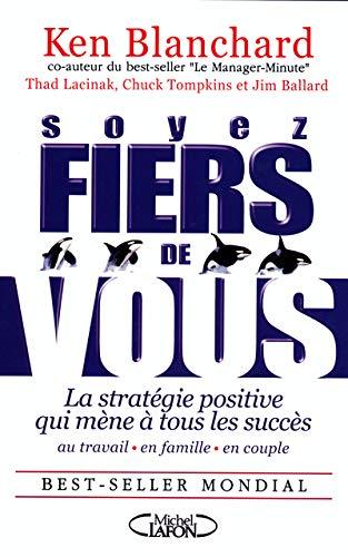9782749900667: Soyez fiers de vous : La stratégie positive qui mène à tous les succès au travail, en famille et en couple