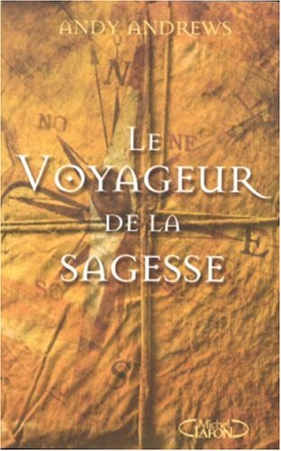 Le Voyageur de la sagesse (2749900891) by Andy Andrews