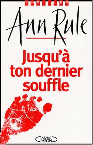 9782749900957: Jusqu'Ã ton dernier souffle (French Edition)