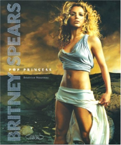9782749901534: Britney Spears : Pop princess