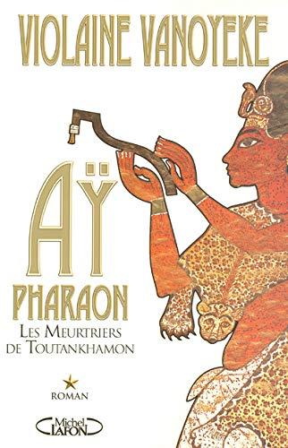 9782749902104: A�, Pharaon, Tome 1 : Les meurtriers de Toutankhamon
