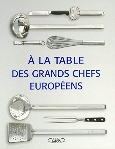 TABLE DES GRANDS CHEFS EUROPEENS