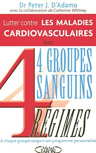 9782749903323: Lutter contre les maladies cardiovasculaires : 4 groupes sanguins, 4 r�gimes