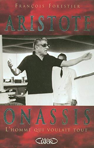 9782749904092: Aristote Onassis, l'homme qui voulait tout