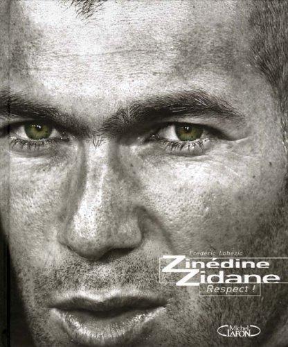 9782749904269: Zinédine Zidane : Respect !