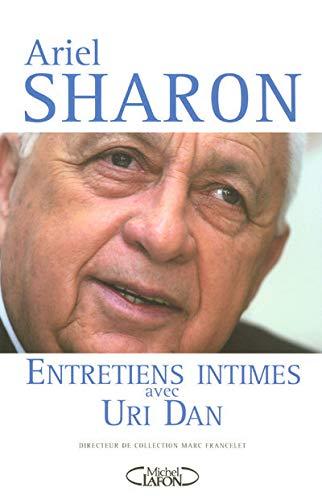 9782749904597: Ariel Sharon Entretiens Intimes