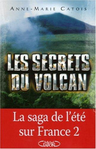 9782749904740: Les secrets du volcan
