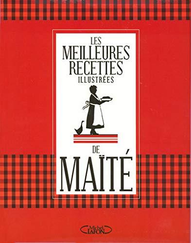 9782749905334: Les Meilleures Recettes illustrées de Maïté