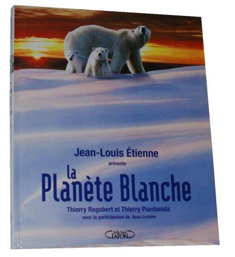 9782749905464: La Planète Blanche