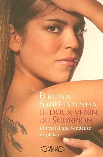 9782749905945: Le doux venin du scorpion : Journal d'une vendeuse de plaisir