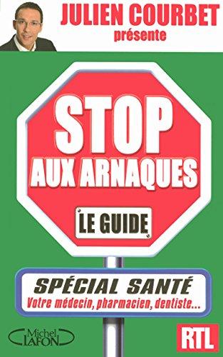 9782749906263: Stop aux arnaques : le guide : Sp�cial sant�