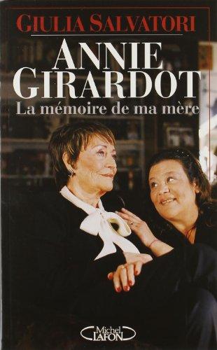 Annie Girardot : La Mémoire de ma: Giulia Salvatori; Jean-Michel