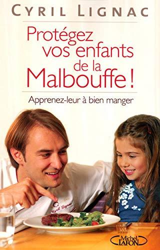 9782749907086: Protégez vos enfants de la malbouffe (French Edition)