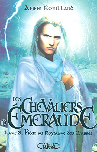 Les Chevaliers d'Emeraude, Tome 3 (French Edition): Anne Robillard