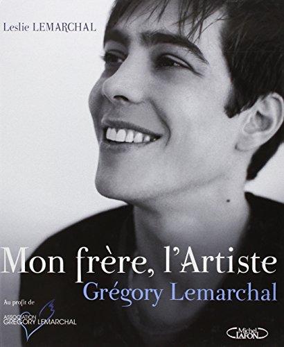 Mon frère, l'Artiste : Grégory Lemarchal: Leslie Lemarchal