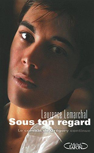 Sous ton regard: Lemarchal Laurence