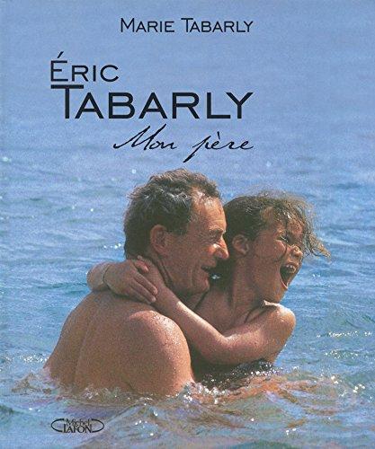 9782749908649: Eric Tabarly : Mon père