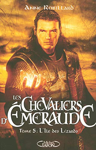 Les Chevaliers d'Emeraude, Tome 5 (French Edition): Anne Robillard