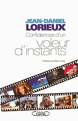Confidences d'un voleur d'instants (French Edition) - Lorieux, Jean-Daniel
