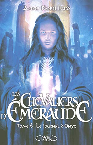 Les Chevaliers d'Emeraude, Tome 6 (French Edition): Anne Robillard