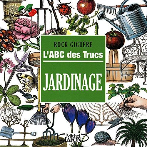 9782749909950: L'ABC DES TRUCS - JARDINAGE