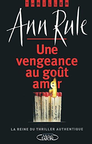 9782749910000: Une vengeance au goût amer (French Edition)