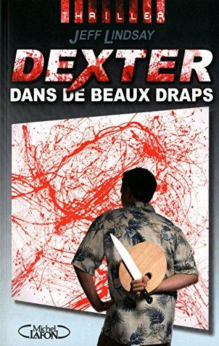 9782749911571: DEXTER T4 DEXTER DANS DE BEAUX DRAPS 4