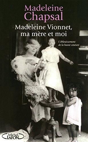 Madeleine Vionnet, ma mère et moi : Madeleine Chapsal