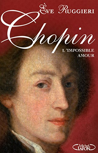 9782749911663: Chopin : L'impossible amour