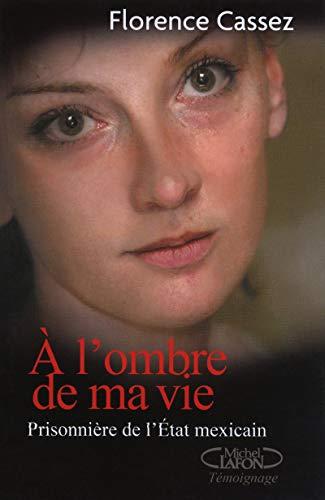9782749911731: A l'ombre de ma vie (French Edition)