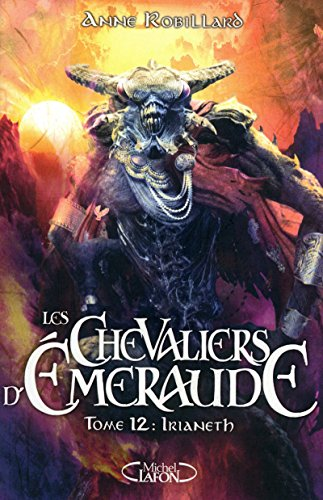 les chevaliers d'Emeraude T.12 - Irianeth - Robillard, Anne