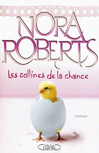 9782749912004: Les collines de la chance (French Edition)