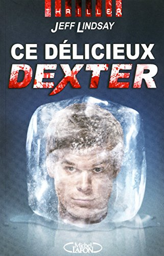 9782749913100: Ce délicieux Dexter (French Edition)