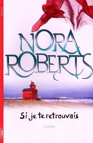 Et si je te retrouvais (French Edition): Nora Roberts