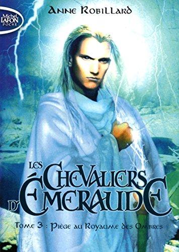 9782749915425: Les Chevaliers d'Emeraude - tome 3 Piège au royaumes des ombres (3)