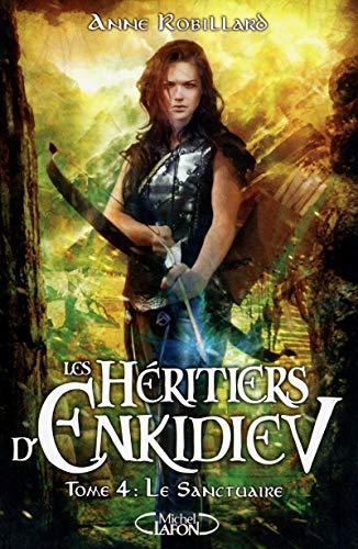Les Héritiers d'Enkidiev, Tome 4 : Le: Robillard, Anne
