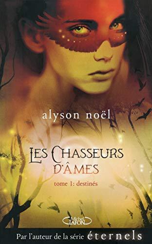 9782749917795: Les chasseurs d'�mes tome 1: Destin�s