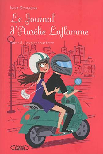 9782749917801: Le Journal d'Aurélie Laflamme, Tome 8 : Les pieds sur terre