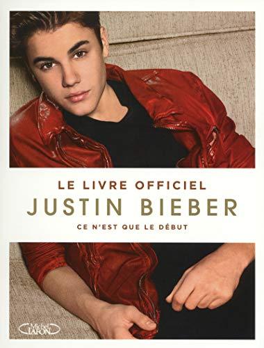 Le livre officiel Justin Bieber: Bieber, Justin