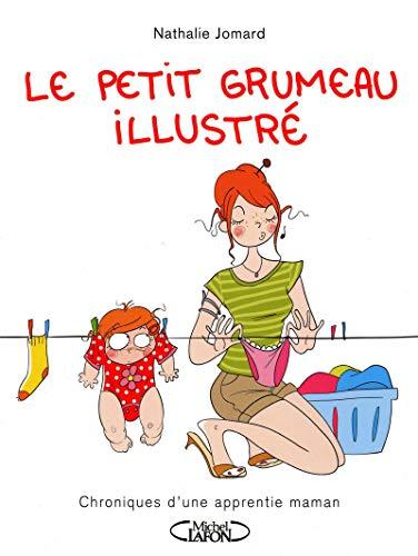 9782749919829: Le petit grumeau illustré. Chronique d'une apprentie maman