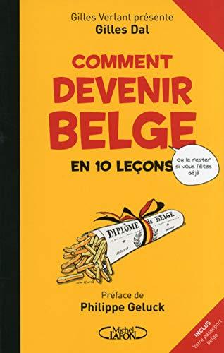 9782749920856: Comment devenir belge en 10 leçons