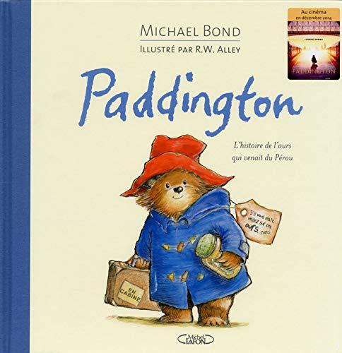 9782749921884: Paddington. L'histoire de l'ours qui venait du Pérou