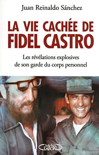 La vie cachée de Fidel Castro: Sanchez, Juan Reinaldo