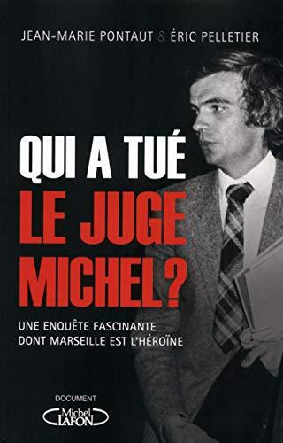 9782749922195: Qui a tué le Juge Michel ?